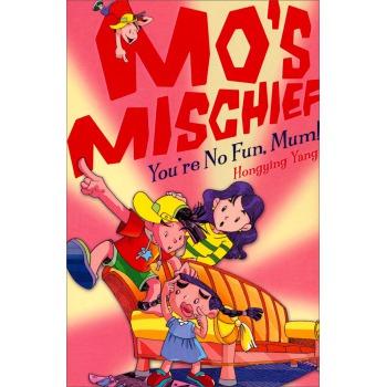 You're No Fun, Mum! (Mo's Mischief, Book 4)